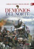 DEMONIOS DEL NORTE: LAS EXPEDICIONES VIKINGAS di CANALES, CARLOS