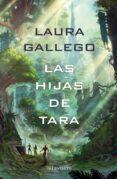 LAS HIJAS DE TARA de GALLEGO, LAURA