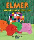 9788448847388 - Mckee David: Elmer: Preparados Listos ¡ya! - Libro