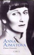 ANNA AJMATOVA di FEINSTEIN, ELAINE