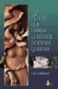 A LOS QUE LLORAN LA MUERTE DE UN SER QUERIDO (2ª ED) de LEADBEATER, C.W.
