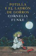 POTILLA Y EL LADRON DE GORROS di FUNKE, CORNELIA