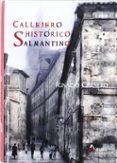 CALLEJERO HISTORICO SALMANTINO di CARNERO, IGNACIO