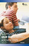COMO DIGO QUE NO A MI HIJO ADOLESCENTE di JORDAN DE URRIES, BLANCA
