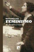 HISTORIA DEL FEMINISMO di PEREZ GARZON, JUAN SISINIO