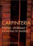 CARPINTERIA: PUERTAS, VENTANAS Y ESCALERAS DE MADERA di PERAZA SANCHEZ, J. ENRIQUE