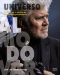 UNIVERSO ALMODOVAR: ESTETICA DE LA PASION EN UN CINEASTA POSMODERNO di SANCHEZ NORIEGA, JOSE LUIS
