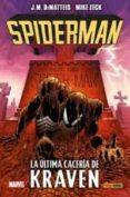 9788491670988 - Dematteis J.m.: El Asombroso Spiderman. La Ultima Caceria De Kraven - Libro