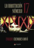 9788491751588 - Cremades Davo Enrique: La Habitación Número 17 (ebook) - Libro