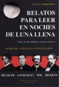 RELATOS PARA LEER EN NOCHES DE LUNA: SELECCIÓN DE RELATOS FANTÁST ICOS, MISTERIOSOS Y DE TERROR. HOMENAJE A EDGAR ALLAN POE (1809-2009) de BECQUER, GUSTAVO ADOLFO  LOVECRAFT, H.P.  POE, EDGAR ALLAN