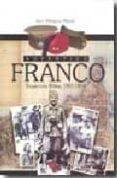 AUTENTICO FRANCO: TRAYECTORIA MILITAR 1907-1939 di BLAZQUEZ MIGUEL, JUAN