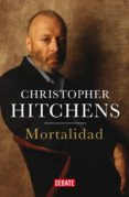 MORTALIDAD di HITCHENS, CHRISTOPHER