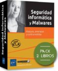 SEGURIDAD INFORMÁTICA Y MALWARES PACK DE 2 LIBROS: ATAQUES, AMENAZAS Y CONTRAMEDIDAS di VV.AA.