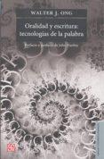 ORALIDAD Y ESCRITURA: TECNOLOGIAS DE LA PALABRA (2ª ED.) di ONG, WALTER J.