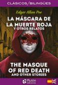 LA MASCARA DE LA MUERTE ROJA Y OTROS RELATOS / THE MASQUE OF RED DEATH AND OTHER STORIES de POE, EDGAR ALLAN