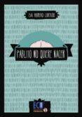 PABLITO NO QUIERE NACER de ROMERO CORTIJO, ISA