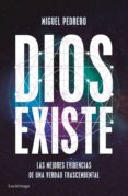 DIOS EXISTE: LAS MEJORES EVIDENCIAS DE UNA VERDAD TRASCENDENTAL di PEDRERO, MIGUEL