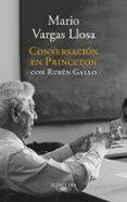 CONVERSACIÓN EN PRINCETON CON RUBÉN GALLO di VARGAS LLOSA, MARIO  GALLO, RUBEN