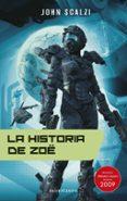 LA VIEJA GUARDIA 4: LA HISTORIA DE ZOE de SCALZI, JOHN