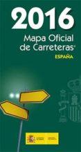 MAPA OFICIAL DE CARRETERAS 2016 ESPAÑA di VV.AA.