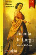 JUANITA LA LARGA de VALERA, JUAN