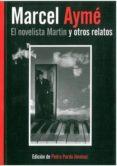 EL NOVELISTA MARTIN Y OTROS RELATOS di AYME, MARCEL