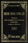 ISIS SIN VELO. TOMO 1 di BLAVATSKY, H.P.