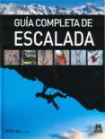 GUIA COMPLETA DE ESCALADA di HILL, PETE