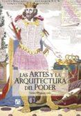 LAS ARTES Y LA ARQUITECTURA DEL PODER di VV.AA.