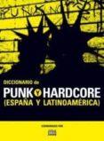 DICCIONARIO DE PUNK Y HARDCORE di VV.AA.