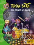 TRIO BETA 5: LAS REINAS DEL ROCK di PAVANELLO, ROBERTO