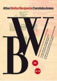 WALTER BENJAMIN: ATLAS / CONSTELACIONES (LIBRO + ESTUCHE CON DVD + CD) di VV.AA.