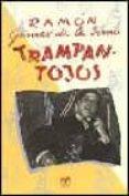 TRAMPANTOJOS de GOMEZ DE LA SERNA, RAMON