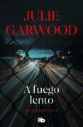 A FUEGO LENTO di GARWOOD, JULIE
