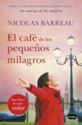EL CAFÉ DE LOS PEQUEÑOS MILAGROS di BARREAU, NICOLAS