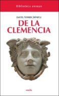 DE LA CLEMENCIA de SENECA, LUCIO ANNEO