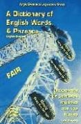 A DICTIONARY OF ENGLISH WORDS & PHRASES: ENGLISH-SPANISH = DICCIO NARIO DE PALABRAS INGLESAS CON SUS FRASES: INGLES-ESPAÑOL di VV.AA.