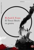 EL TERCER REICH EN GUERRA di EVANS, RICHARD J.