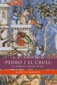 PEDRO I EL CRUEL: LA NOBLEZ CONTRA SU REY de BARRIOS, MANUEL