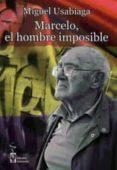 MARCELO, EL HOMBRE IMPOSIBLE di USABIAGA, MIGUEL