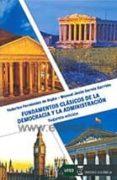 FUNDAMENTOS CLÁSICOS DE LA DEMOCRACIA Y LA ADMINISTRACION di VV.AA.