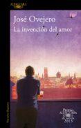 LA INVENCION DEL AMOR (PREMIO ALFAGUARA 2013) di OVEJERO, JOSE