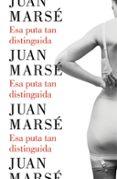 ESA PUTA TAN DISTINGUIDA de MARSE, JUAN