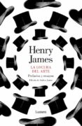 LA LOCURA DEL ARTE di JAMES, HENRY