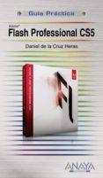 FLASH PROFESSIONAL CS5 di CRUZ HERAS, DANIEL DE LA