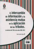 9788445426890 - Lasarte Lopez Rocío: El Intercambio De Informacion Y La Asistencia Mutua En La Aplicac Ion - Libro