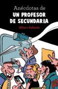 ANECDOTAS DE UN PROFESOR DE SECUNDARIA di PALLARES, ALBERT