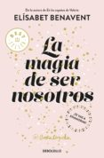 LA MAGIA DE SER NOSOTROS (BILOGÍA SOFÍA 2) de BENAVENT, ELISABET