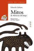 MITOS DE MEMORIA DEL FUEGO de GALEANO, EDUARDO