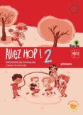 ALLEZ HOP! 2 CAHIER D´EXERCISES SAVIA 6º EDUCACION PRIMARIA ED 2014 CASTELLANO di VV.AA.